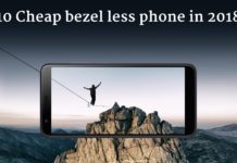 10 Cheap bezel less phone in 2018 & Good by to frames